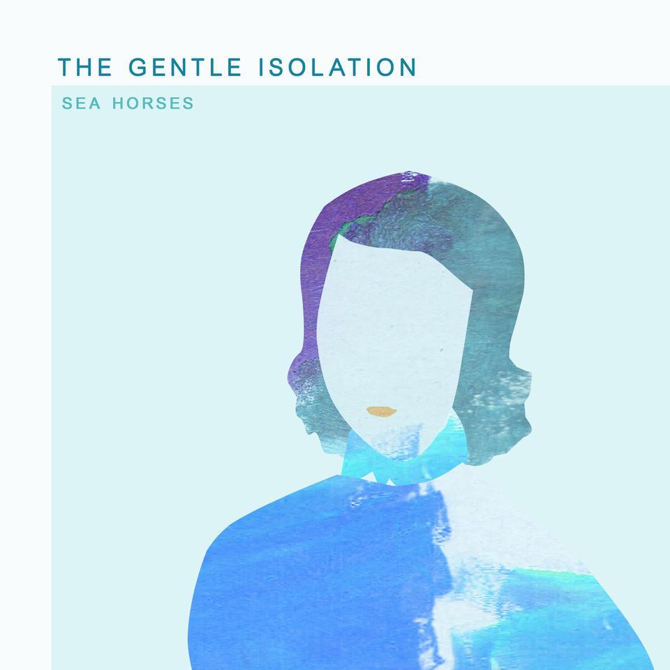 Sea Horses - The Gentle Isolation (Free Single)