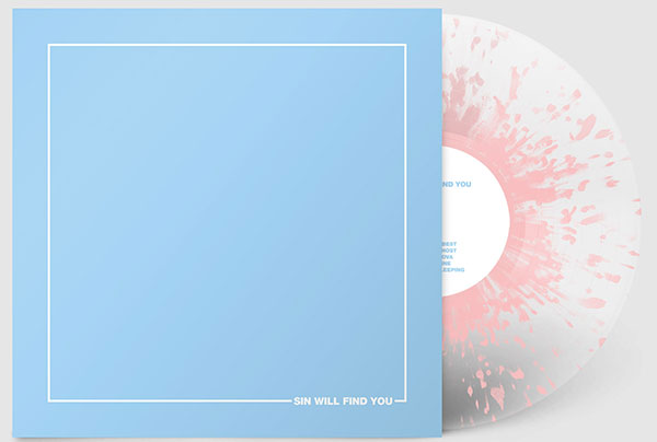 Sin Will Find You (Ultra clear with pink splatter 12-inch vinyl LP)