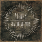 Altars new single Something More