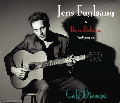 "Jens Fuglsang – Reve Boheme ""Cafe Django"""