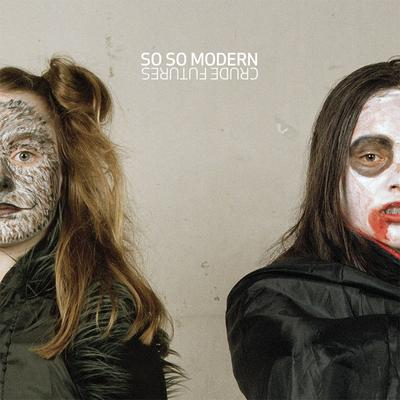 SO SO MODERN BUNDLE - Crude Futures + Friends and Fires & 000 EPs