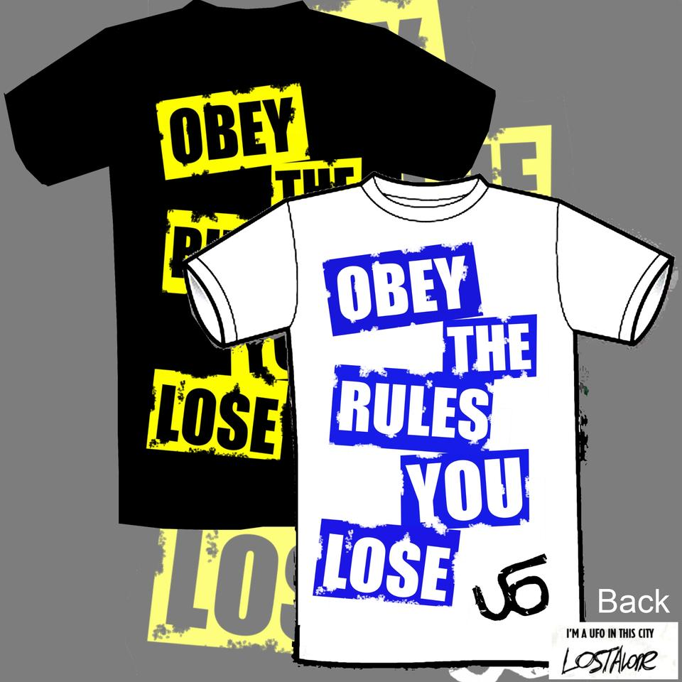 'Obey The Rules You Lose' T Shirt